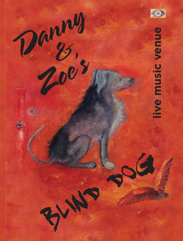 Danny & Zoe's Blind Dog